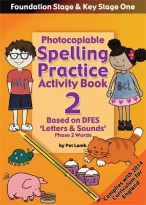 Foundation and Key Stage One Spelling Ptactice Activity Book 2: Photocopiable Activity Book Phase 2 Words