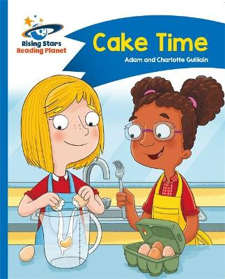 Reading Planet - Cake Time - Blue: Comet Street Kids