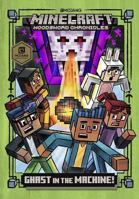 Ghast in the Machine!: Minecraft Woodsword Chronicles Book 4