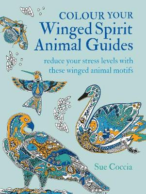 Colour Your Winged Spirit Animal Guides: Reduce Your Stress Levels with These Winged Animal Motifs