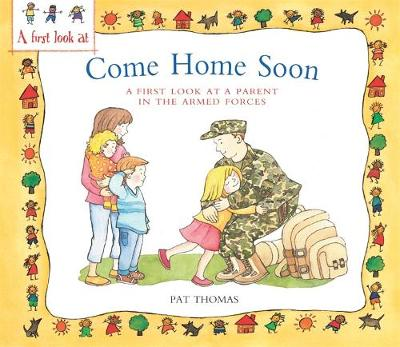 A First Look At: A Parent in the Armed Forces: Come Home Soon