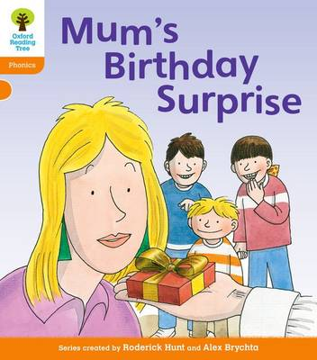 Oxford Reading Tree: Level 6: Floppy's Phonics: Mum's Birthday Surprise