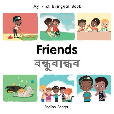 My First Bilingual Book-Friends (English-Bengali)