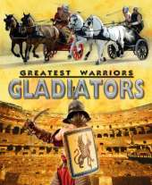 Greatest Warriors: Gladiators