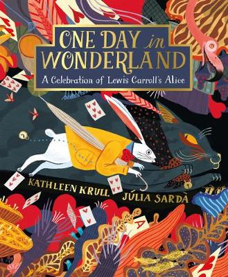 One Day in Wonderland: A Celebration of Lewis Carroll's Alice