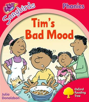 Oxford Reading Tree: Level 4: More Songbirds Phonics: Tim's Bad Mood