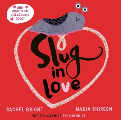 Slug in Love: a funny, adorable hug of a book