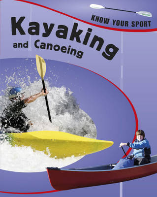 Know Your Sport: Canoeing and Kayaking