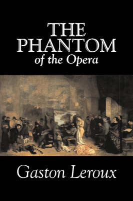 The Phantom of the Opera by Gaston Leroux, Fiction, Classics