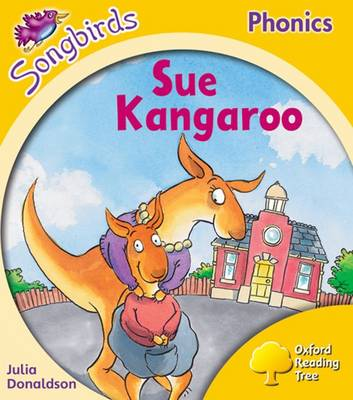 Oxford Reading Tree Songbirds Phonics: Level 5: Sue Kangaroo