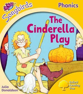 Oxford Reading Tree Songbirds Phonics: Level 5: The Cinderella Play