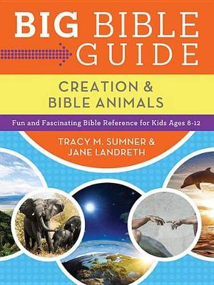 Big Bible Guide: Kids' Guide to Creation and Bible Animals : Fun and Fascinating Bible Reference for Kids Ages 8-12