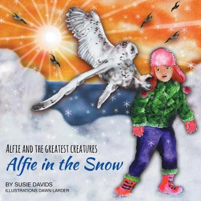 Alfie and the Greatest Creatures: Alfie in the Snow