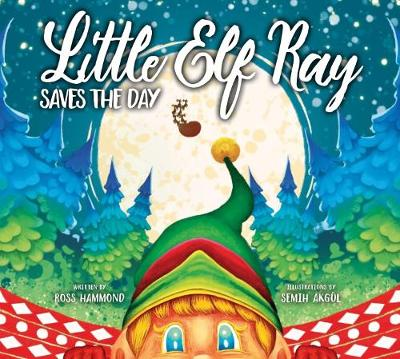 Little Elf Ray Saves The Day
