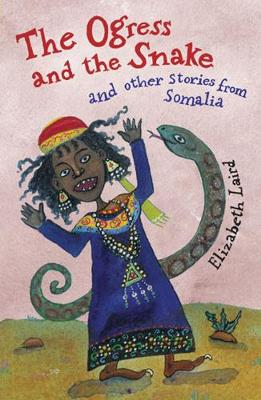 The Ogress and the Snake: and Other Stories from Somalia