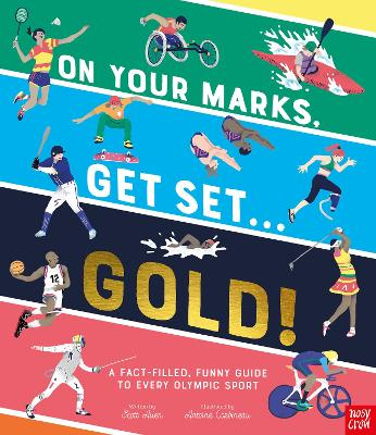 On Your Marks, Get Set, Gold!: A Funny and Fact-Filled Guide to Every Olympic Sport