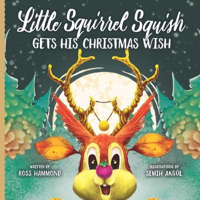 Little Squirrel Squish Gets His Christmas Wish