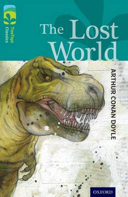 Oxford Reading Tree TreeTops Classics: Level 16: The Lost World