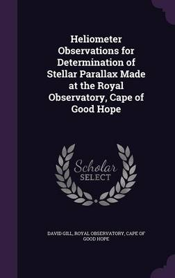 Heliometer Observations for Determination of Stellar Parallax Made at the Royal Observatory, Cape of Good Hope