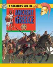A Soldier's Life: Going To War In Ancient Greece