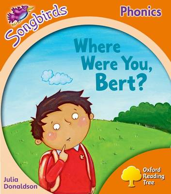 Oxford Reading Tree Songbirds Phonics: Level 6: Where Were You, Bert?