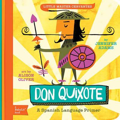 Little Master Cervantes Don Quixote: A BabyLit Spanish Language Primer