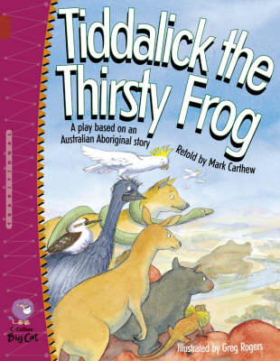 Tiddalick the Thirsty Frog: Band 14/Ruby