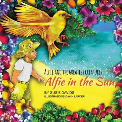 Alfie and the Greatest Creatures: Alfie in the Sun