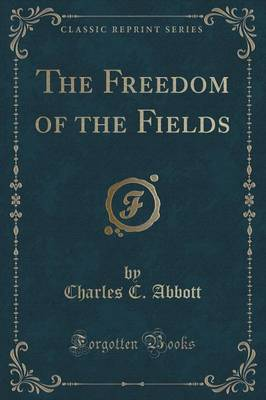 The Freedom of the Fields (Classic Reprint)