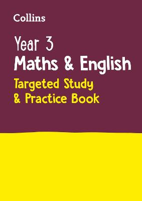 Year 3 Maths and English KS2 Targeted Study & Practice Book: Home Learning and School Resources from the Publisher of Revision Practice Guides, Workbooks, and Activities.