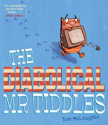 The Diabolical Mr Tiddles