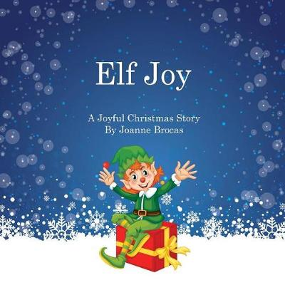 Elf Joy: A Joyful Christmas Story