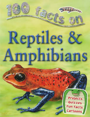 100 Facts Reptiles and Amphibians