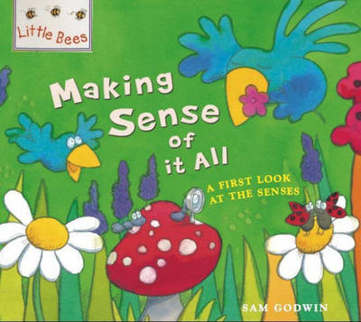 Little Bees: It All Makes Sense: A first look at the senses