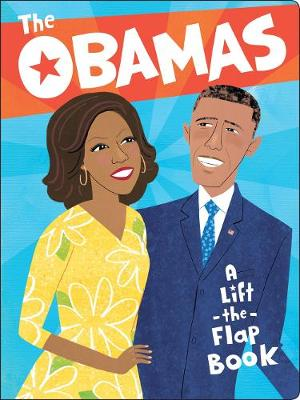 The The Obamas: A Lift-the-Flap Book