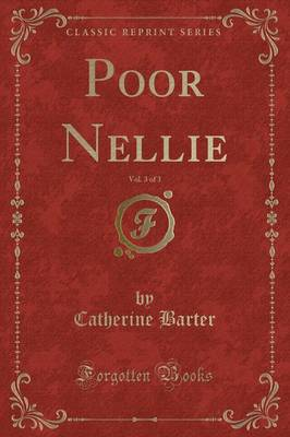 Poor Nellie, Vol. 3 of 3 (Classic Reprint)