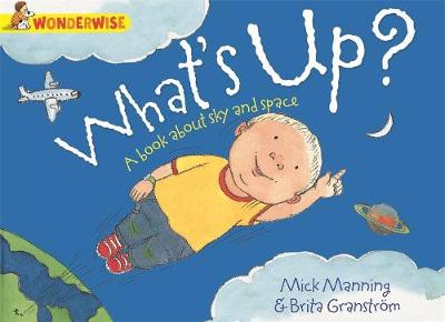 Wonderwise: What's Up?: A book about the sky and space