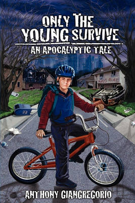 Only The Young Survive: An Apocalyptic Tale