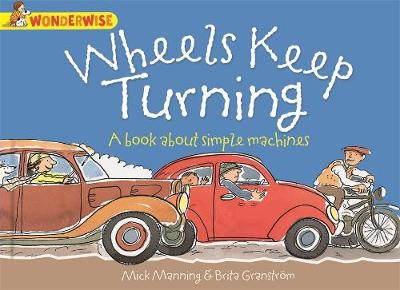 Wheels Keep Turning: a book about simple machines