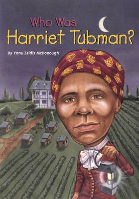 Who Was: Harriet Tubman?