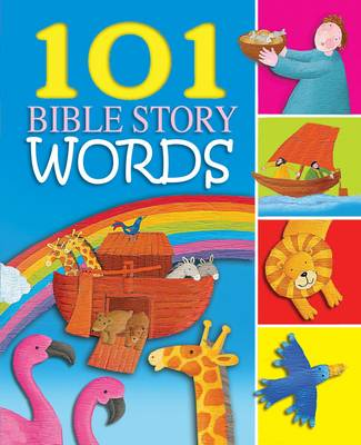 101 Bible Story Words: 101 Bible Story Words