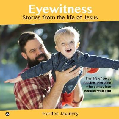 Eyewitness: Stories from the life of Jesus