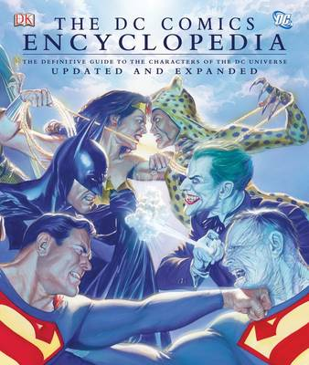 "The ""DC Comics"" Encyclopedia: The Definitive Guide to the Characters of the DC Universe"