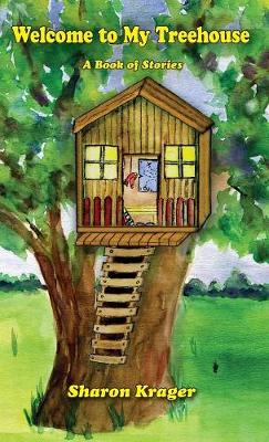 Welcome to My Treehouse: A Book of Stories