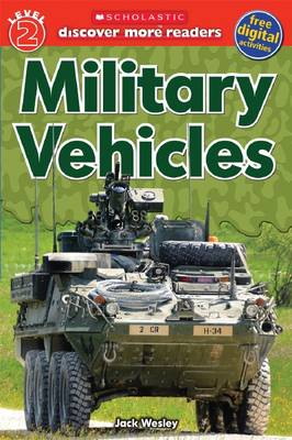 Scholastic Discover More Readers Level 2: Military Vehicles