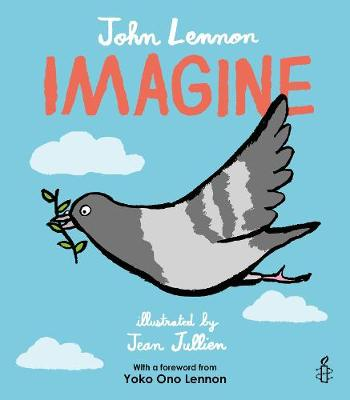 Imagine - John Lennon, Yoko Ono Lennon, Amnesty International illustrated by Jean Jullien