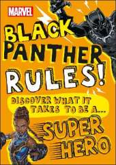 Marvel Black Panther Rules!: Discover what it takes to be a Super Hero