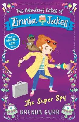 The Super Spy: The Fabulous Cakes of Zinnia Jakes