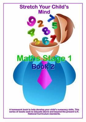 Stretch Your Child's Mind: Maths Stage 1