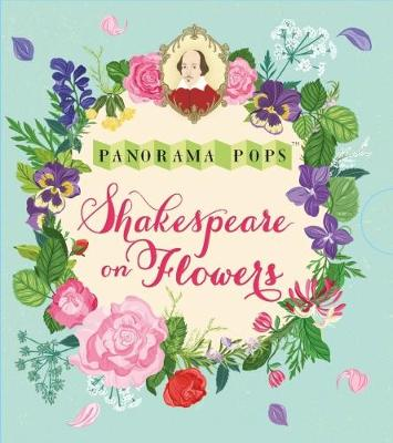 Shakespeare on Flowers: Panorama Pops